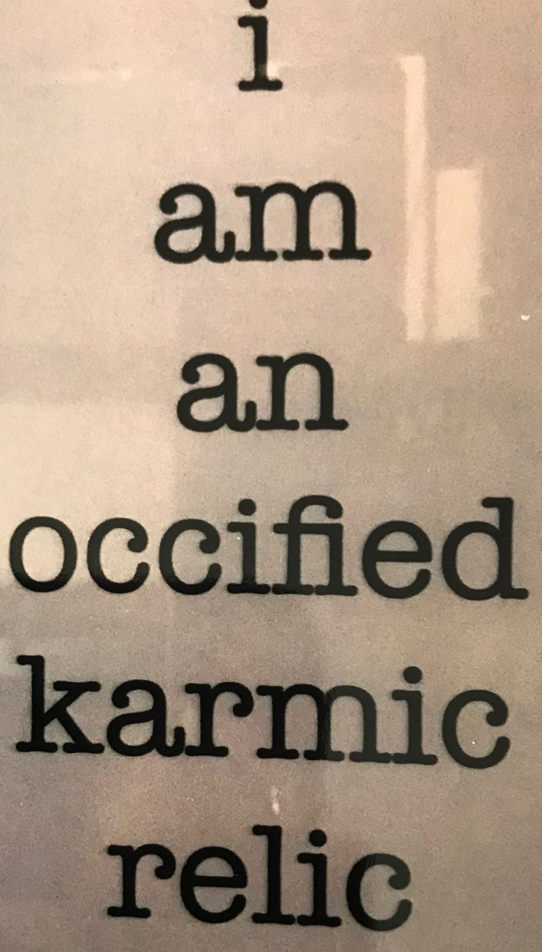 """""""i am an occified karmic relic"""""""